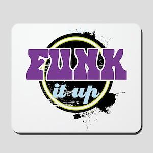 Funk it Up Mousepad