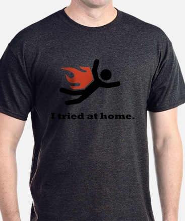 I tried at home. T-Shirt