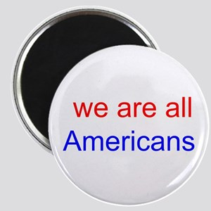 we are all Americans - color Magnet