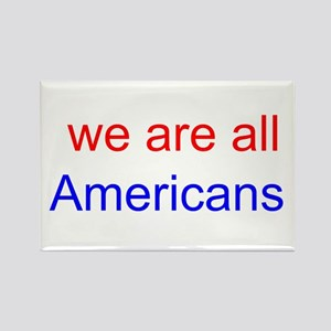 we are all Americans - color Rectangle Magnet