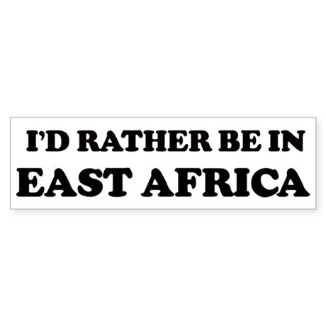 Rather be in East Africa Bumper Sticker