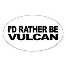 I'd Rather Be Vulcan Sticker (Oval)