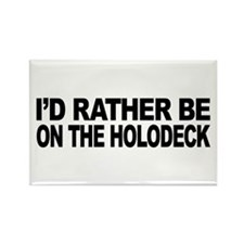 I'd Rather Be On The Holodeck Rectangle Magnet