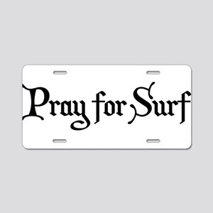Pray for Surf Aluminum License Plate