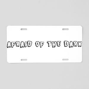 Afraid of the Dark Aluminum License Plate