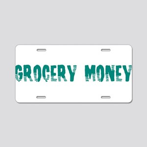 Grocery Money Aluminum License Plate