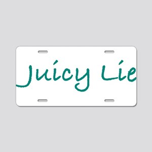 Juicy Lie Aluminum License Plate