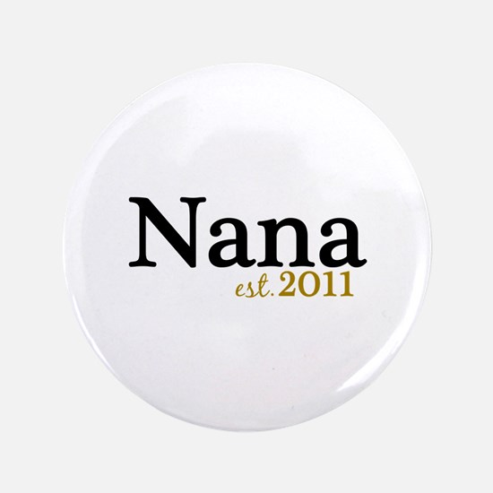 "New Nana Est 2011 3.5"" Button"