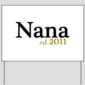 New Nana Est 2011 Yard Sign