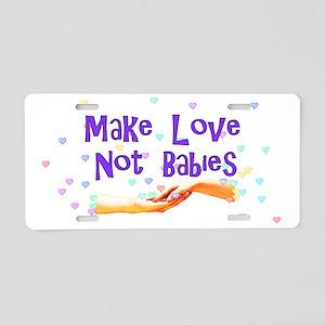 Make Love Not Babies Aluminum License Plate