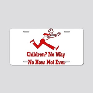 Don't Want Children Aluminum License Plate