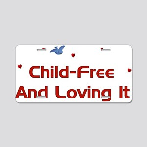 Child-Free Loving It Aluminum License Plate