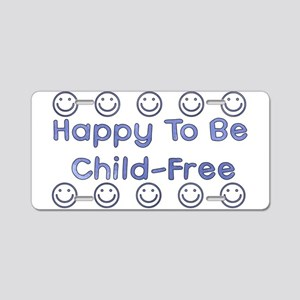 Happy To Be Child-Free Aluminum License Plate