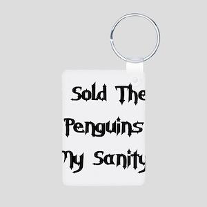 Sold Penguins My Sanity Aluminum Photo Keychain