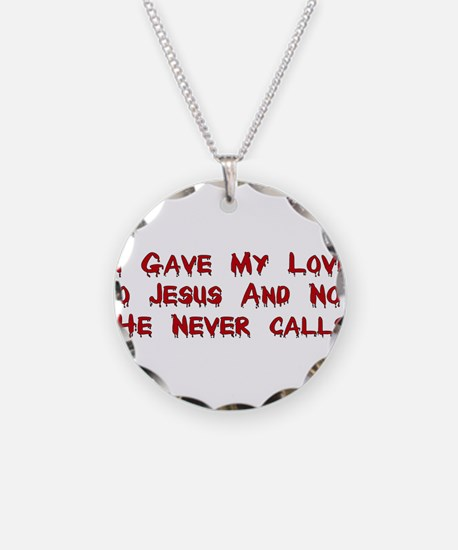 Jesus Doesn't Love Me Necklace