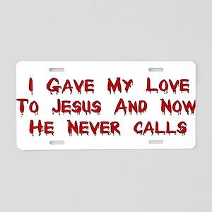 Jesus Doesn't Love Me Aluminum License Plate