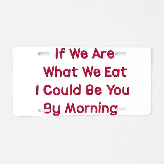 Eat You Aluminum License Plate
