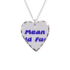 Mean Old Fuck Necklace