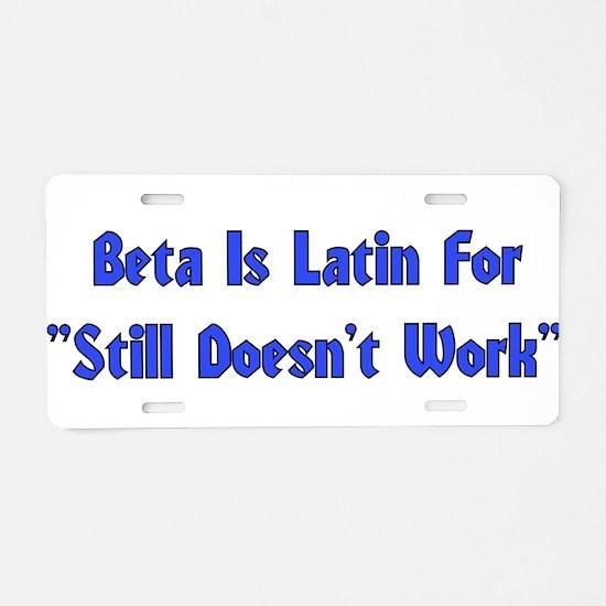 Beta is Latin Aluminum License Plate