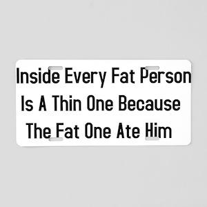 Inside Fat Person Aluminum License Plate