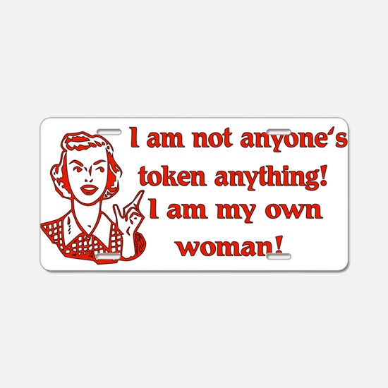 Not Your Token Woman Aluminum License Plate