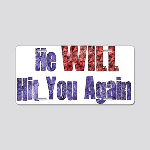He Will Hit You Again Aluminum License Plate
