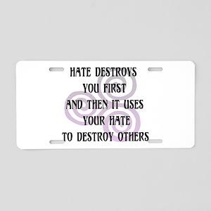 Hate Destroys You Aluminum License Plate