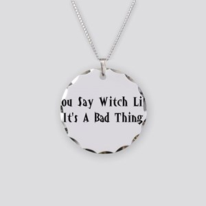 You Say Witch Necklace Circle Charm