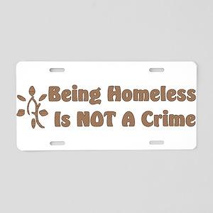 Homeless Not A Crime Aluminum License Plate