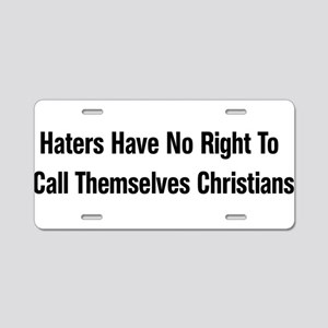Hate Is Not Christian Aluminum License Plate