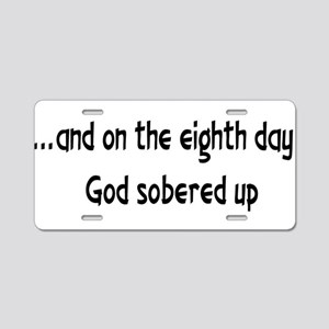 God Sobered Up Aluminum License Plate