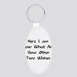 Here I Am Now What Are Your O Aluminum Oval Keycha