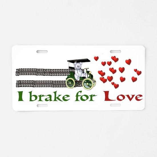 I Brake For Love Aluminum License Plate