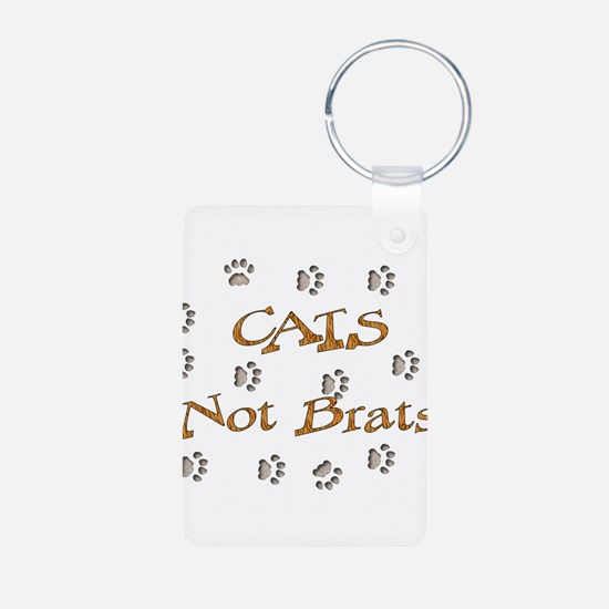 Cats Not Brats Keychains