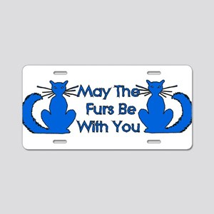 May The Furs Be With You Aluminum License Plate