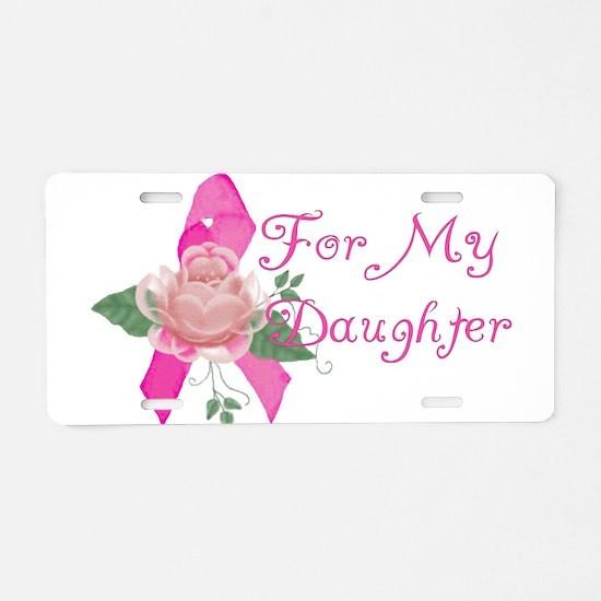 Breast Cancer Support Daughte Aluminum License Pla