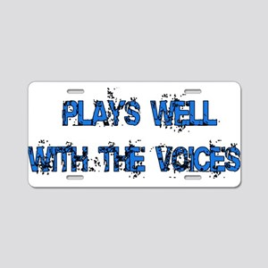 Plays Well With The Voices Aluminum License Plate