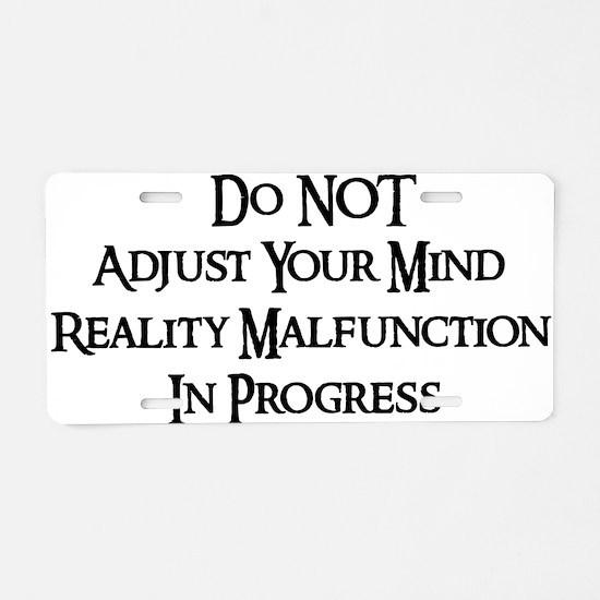Reality Malfunction Aluminum License Plate