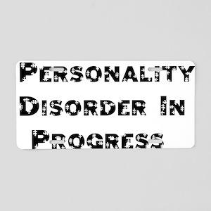Personality Disorder In Progr Aluminum License Pla