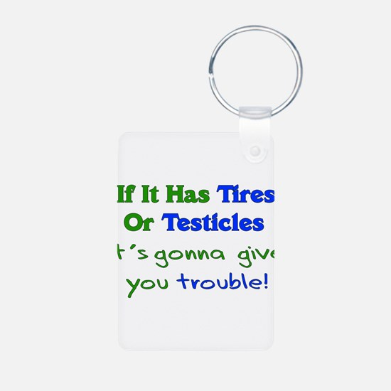 Tires Testicles Trouble Keychains