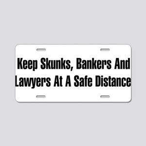 Skunks, Bankers, Lawyers Aluminum License Plate