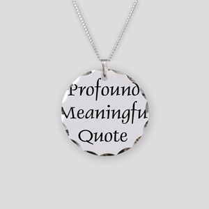 Profound Meaningful Quote Necklace Circle Charm