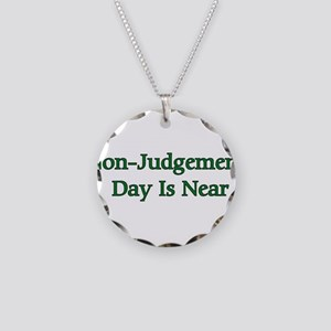 Non-Judgement Day Is Near Necklace Circle Charm