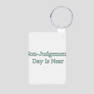 Non-Judgement Day Is Near Aluminum Photo Keychain