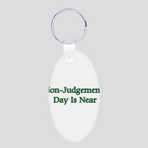 Non-Judgement Day Is Near Aluminum Oval Keychain