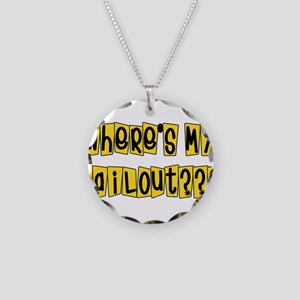 Where's My Bailout? Necklace Circle Charm