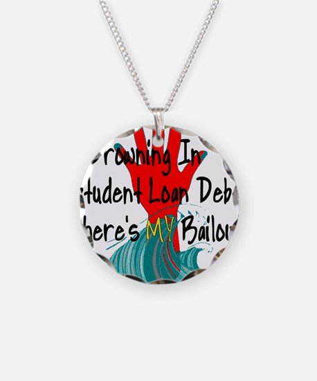 Bail Out My Student Loans Necklace