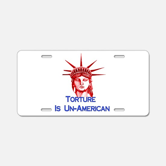 Torture Is Un-American Aluminum License Plate