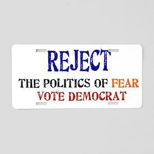 Reject Fear Politics Aluminum License Plate