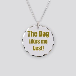 The Dog Likes Me Best' Necklace Circle Charm